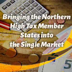 Bringing the Northern High Tax Member States into the Single Market