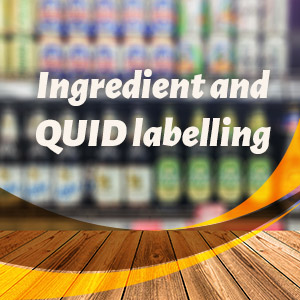 Ingredient and QUID labelling